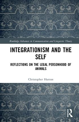 Integrationism and the Self: Reflections on the Legal Personhood of Animals book cover