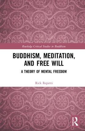 Buddhism, Meditation, and Free Will: A Theory of Mental Freedom book cover