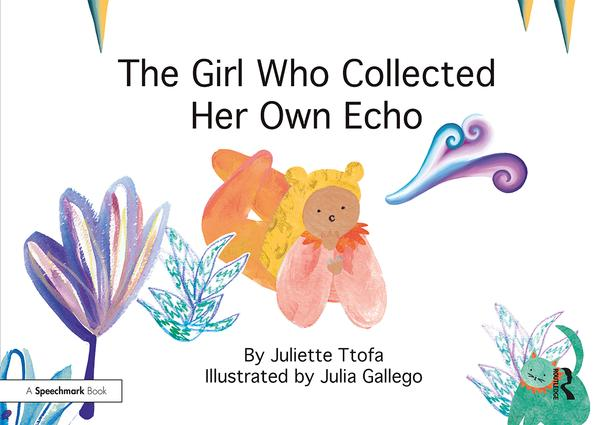 The Girl Who Collected Her Own Echo: A Story about Friendship book cover
