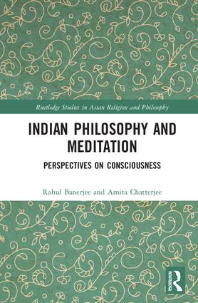 Indian Philosophy and Meditation: Perspectives on Consciousness book cover