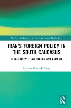 Iran's Foreign Policy in the South Caucasus: Relations with Azerbaijan and Armenia book cover