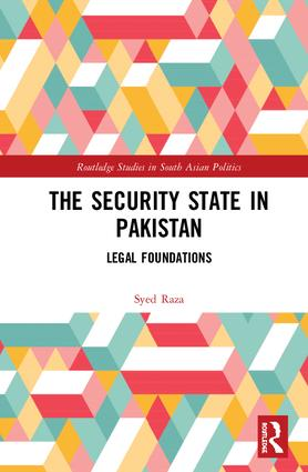 The Security State in Pakistan: Legal Foundations book cover