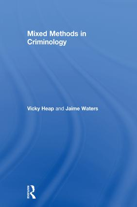 Mixed Methods in Criminology: 1st Edition (Hardback) book cover