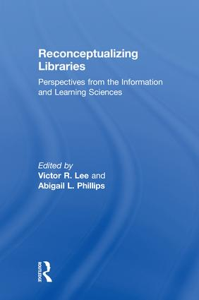 Reconceptualizing Libraries: Perspectives from the Information and Learning Sciences book cover