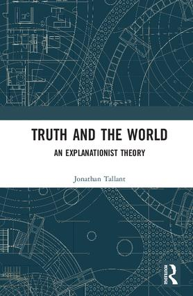Truth and the World: An Explanationist Theory book cover