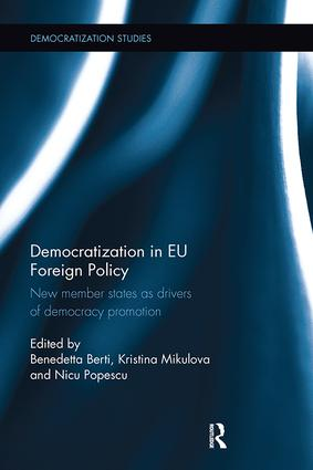 Democratization in EU Foreign Policy: New member states as drivers of democracy promotion book cover