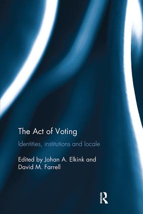 The Act of Voting: Identities, Institutions and Locale, 1st Edition (Paperback) book cover