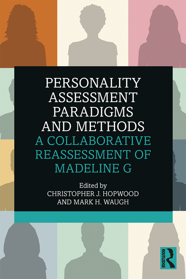 Personality Assessment Paradigms and Methods: A Collaborative Reassessment of Madeline G, 1st Edition (Paperback) book cover