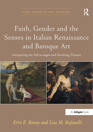 Faith, Gender and the Senses in Italian Renaissance and Baroque Art: Interpreting the Noli me tangere and Doubting Thomas book cover