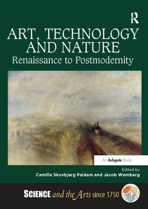 Art, Technology and Nature: Renaissance to Postmodernity book cover