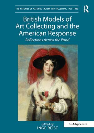 British Models of Art Collecting and the American Response: Reflections Across the Pond book cover