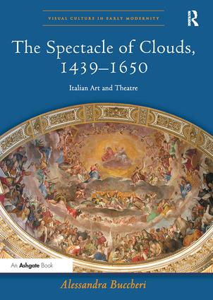 The Spectacle of Clouds, 1439–1650: Italian Art and Theatre book cover