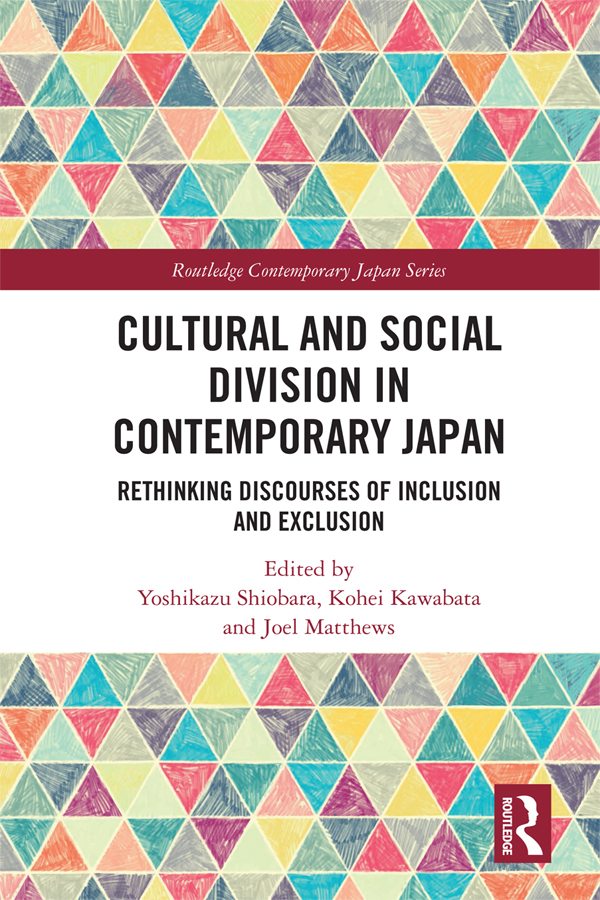 Cultural and Social Division in Contemporary Japan: Rethinking Discourses of Inclusion and Exclusion, 1st Edition (Hardback) book cover