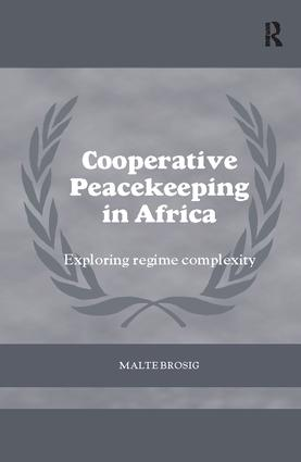Cooperative Peacekeeping in Africa: Exploring Regime Complexity, 1st Edition (Paperback) book cover