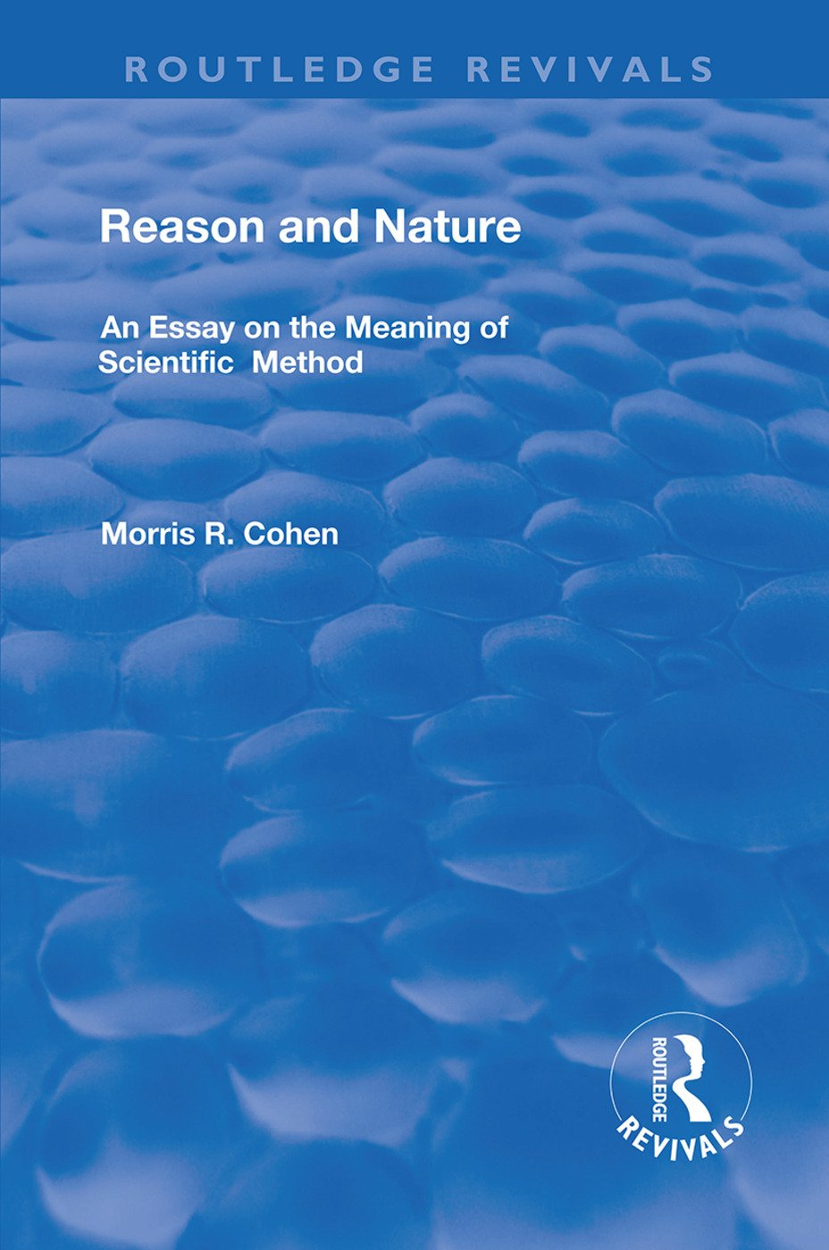 Reason and Nature: An Essay on the Meaning of Scientific Method, 1st Edition (Paperback) book cover