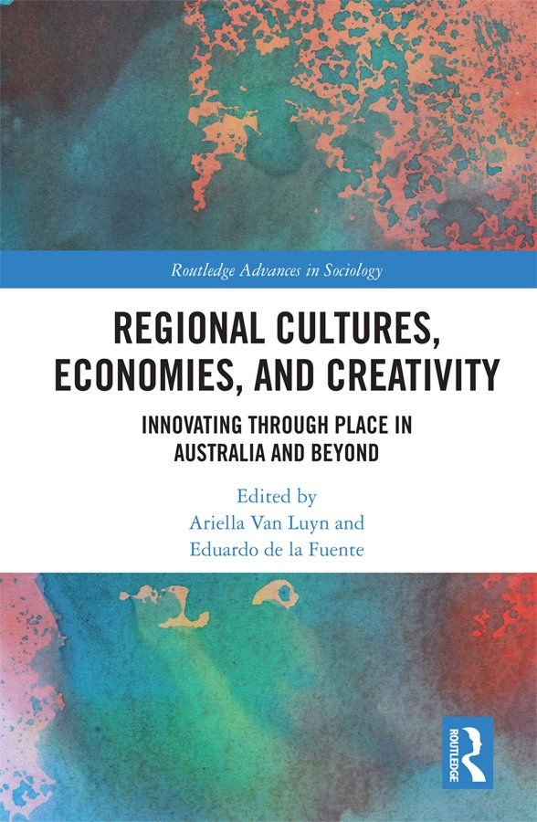 Regional Cultures, Economies, and Creativity: Innovating Through Place in Australia and Beyond book cover
