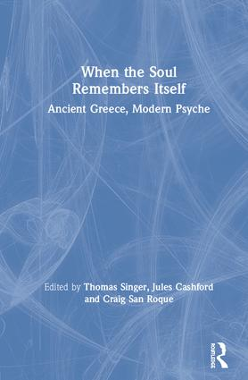 When the Soul Remembers Itself: Ancient Greece, Modern Psyche book cover