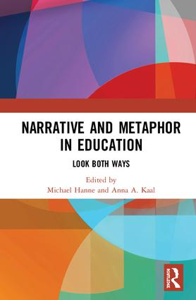 Narrative and Metaphor in Education: Look Both Ways book cover