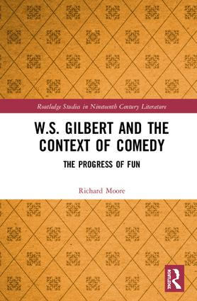 W.S. Gilbert and the Context of Comedy: The Progress of Fun book cover
