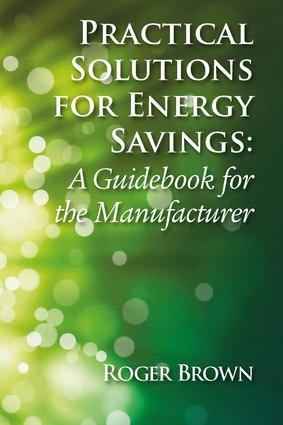 Practical Solutions for Energy Savings: A Guidebook for the Manufacturer, 1st Edition (Hardback) book cover