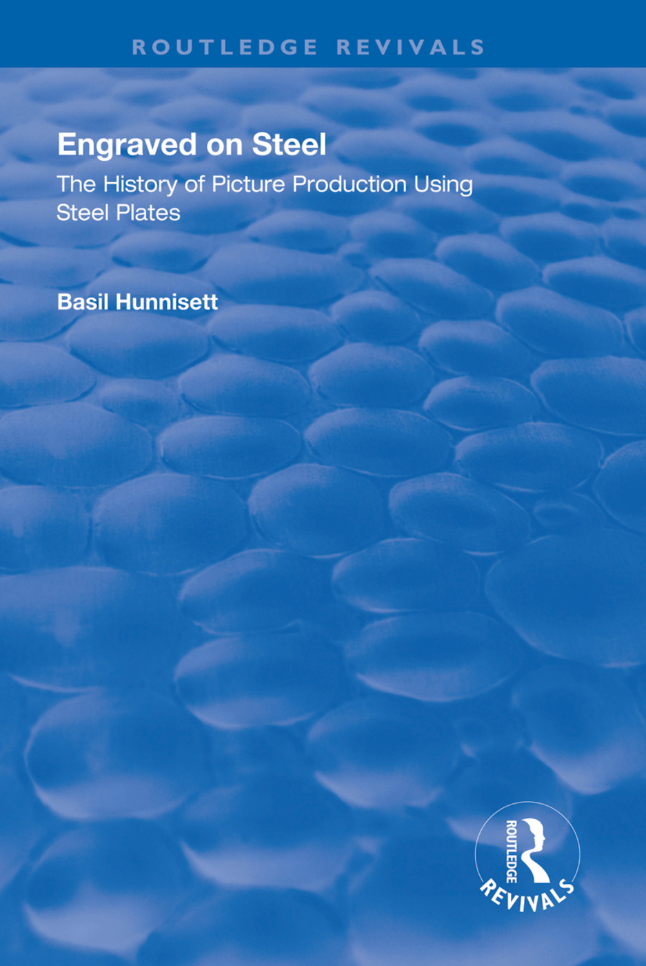 Engraved on Steel: History of Picture Production Using Steel Plates: History of Picture Production Using Steel Plates, 1st Edition (Hardback) book cover