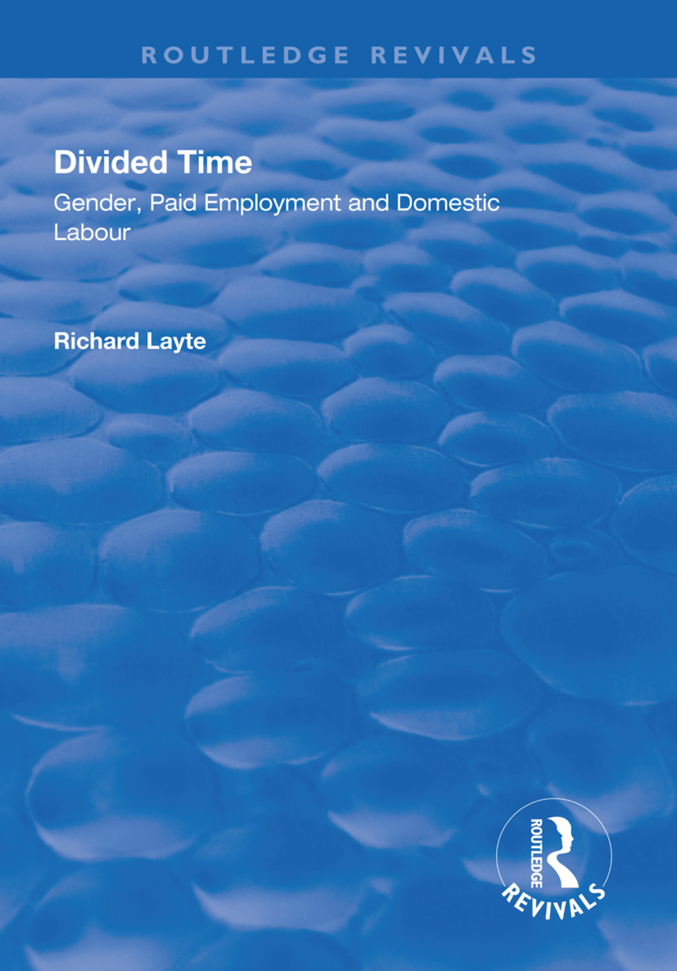 Divided Time: Gender, Paid Employment and Domestic Labour book cover
