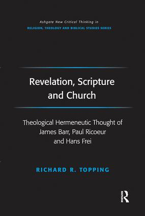 Revelation, Scripture and Church: Theological Hermeneutic Thought of James Barr, Paul Ricoeur and Hans Frei, 1st Edition (Paperback) book cover