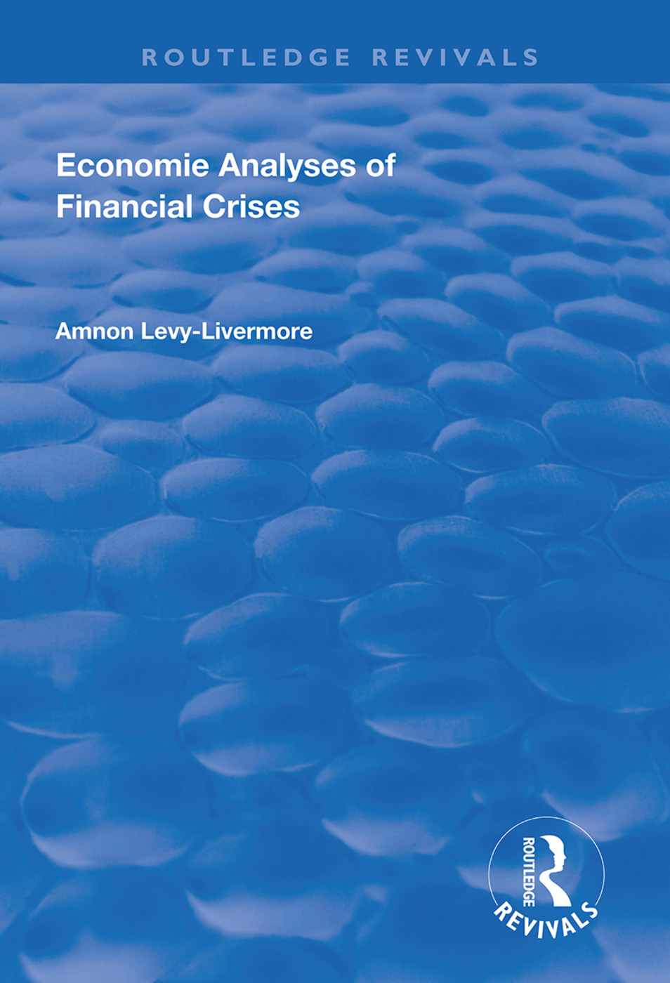 Economic Analyses of Financial Crises: 1st Edition (Paperback) book cover