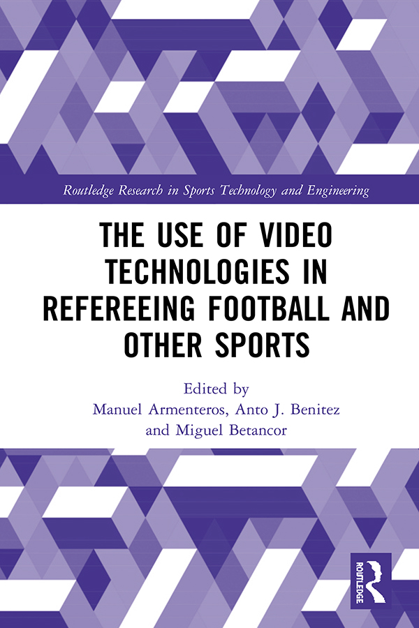 The Use of Video Technologies in Refereeing Football and Other Sports book cover
