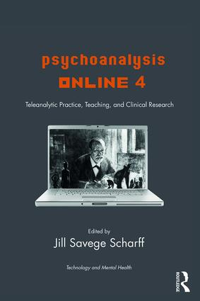 Psychoanalysis Online 4: Teleanalytic Practice, Teaching, and Clinical Research, 1st Edition (Paperback) book cover