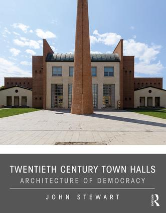 Twentieth Century Town Halls: Architecture of Democracy, 1st Edition (Hardback) book cover