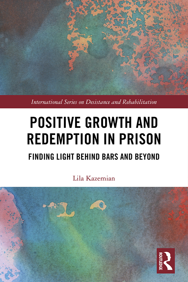 Positive Growth and Redemption in Prison: Finding Light Behind Bars and Beyond book cover