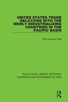 United States Trade Relations with the Newly Industrializing Countries in the Pacific Basin: 1st Edition (Hardback) book cover