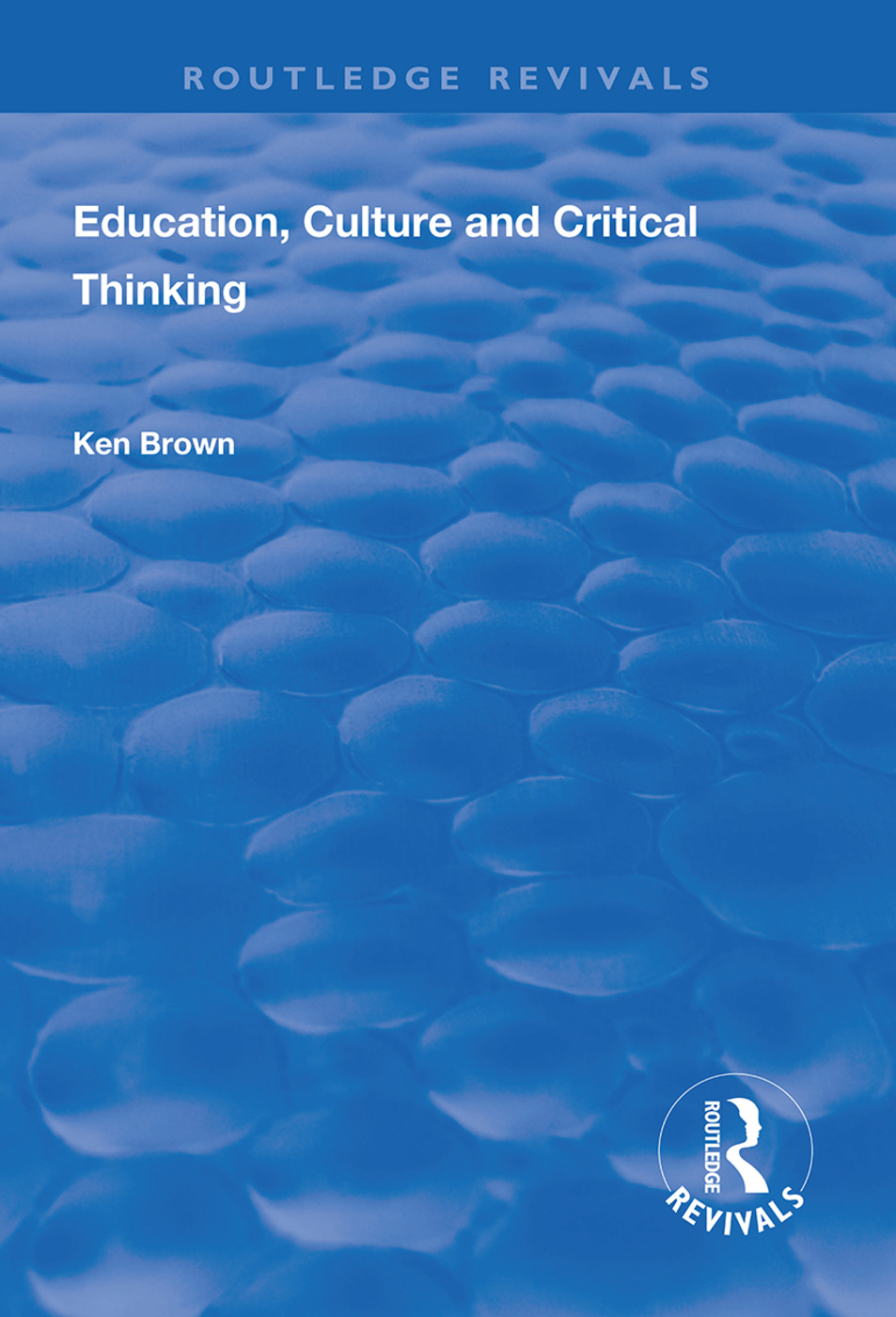 Education, Culture and Critical Thinking: 1st Edition (Paperback) book cover