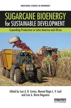 Sugarcane Bioenergy for Sustainable Development: Expanding Production in Latin America and Africa book cover
