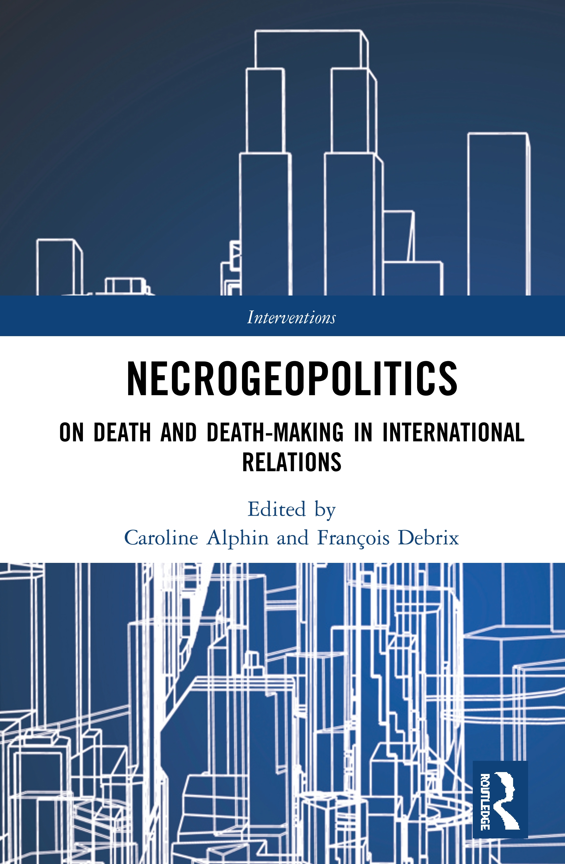 Necrogeopolitics: On Death and Death-Making in International Relations book cover