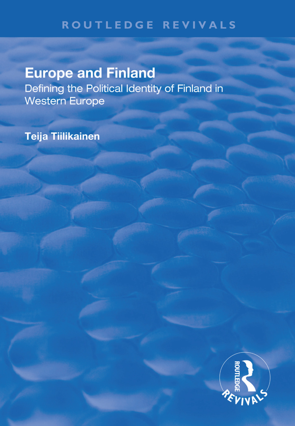 Europe and Finland: Defining the Political Identity of Finland in Western Europe, 1st Edition (Hardback) book cover