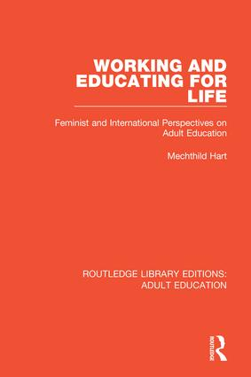 Working and Educating for Life: Feminist and International Perspectives on Adult Education, 1st Edition (Hardback) book cover