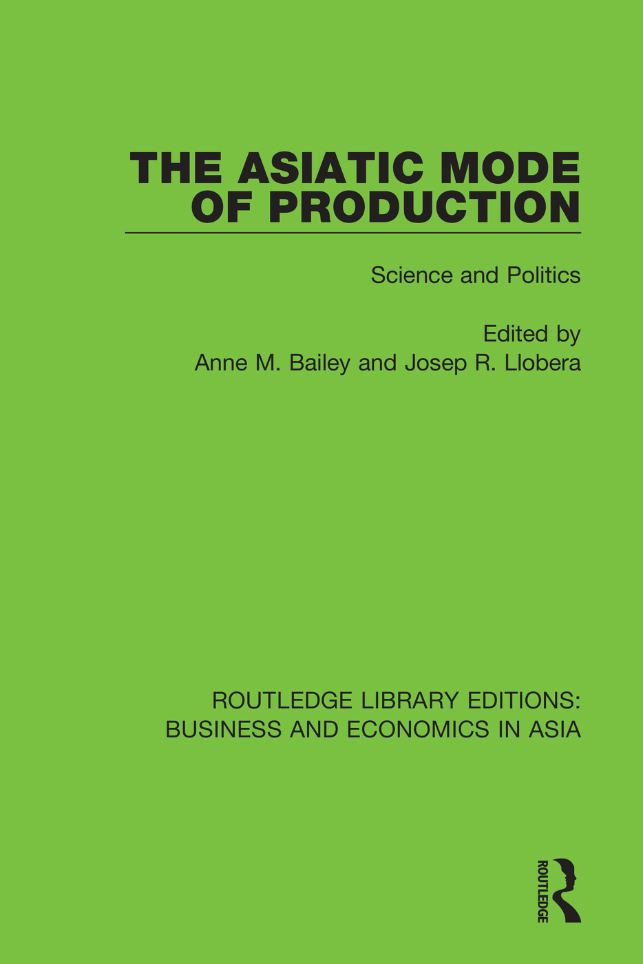 The Asiatic Mode of Production: Science and Politics book cover