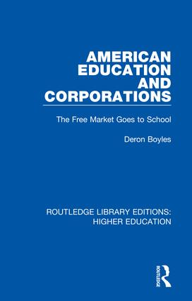 American Education and Corporations: The Free Market Goes to School book cover