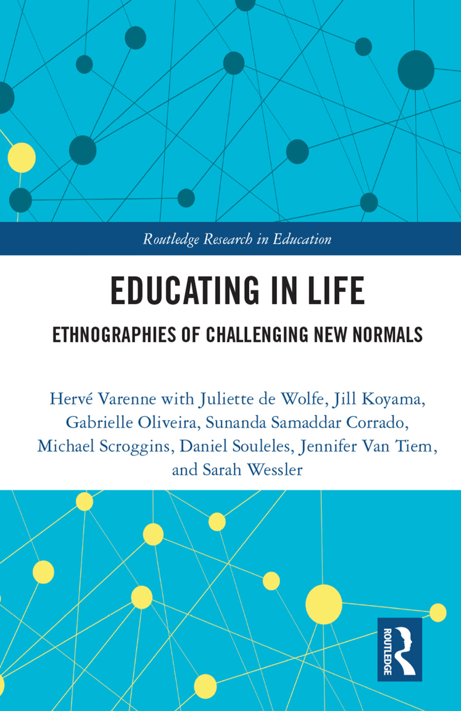 Educating in Life: Ethnographies of Challenging New Normals, 1st Edition (Hardback) book cover