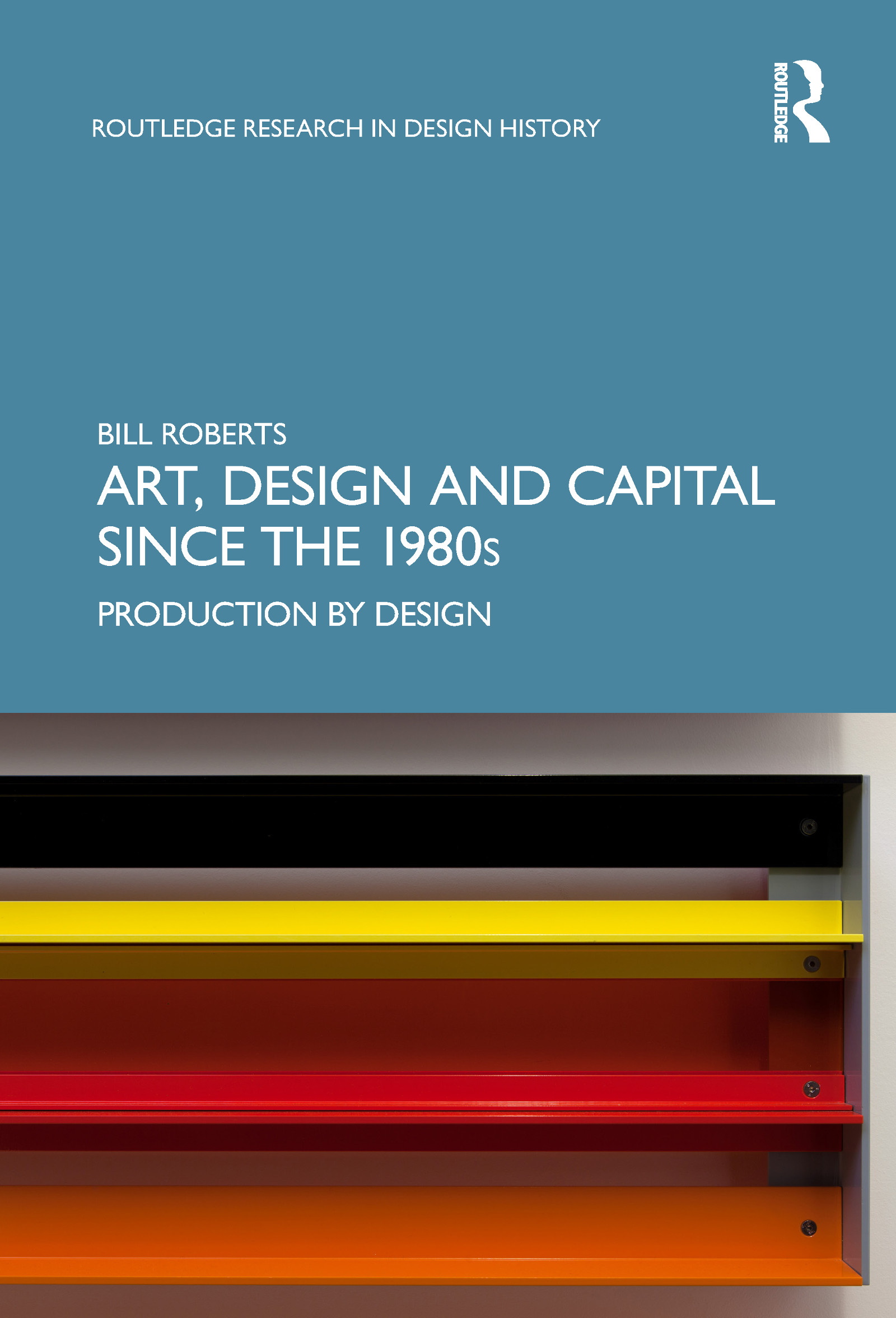 Art, Design and Capital since the 1980s: Production by Design book cover