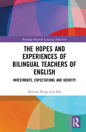 The Hopes and Experiences of Bilingual Teachers of English: Investments, Expectations and Identity book cover