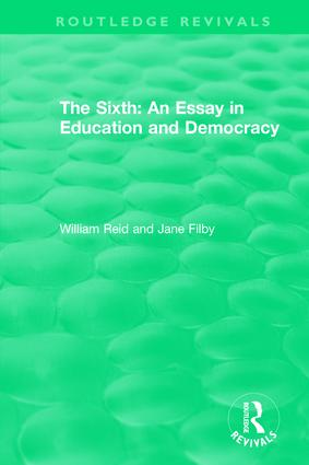 The Sixth: An Essay in Education and Democracy: 1st Edition (Hardback) book cover