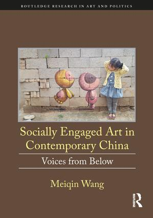 Socially Engaged Art in Contemporary China: Voices from Below, 1st Edition (Hardback) book cover