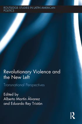 Revolutionary Violence and the New Left: Transnational Perspectives book cover