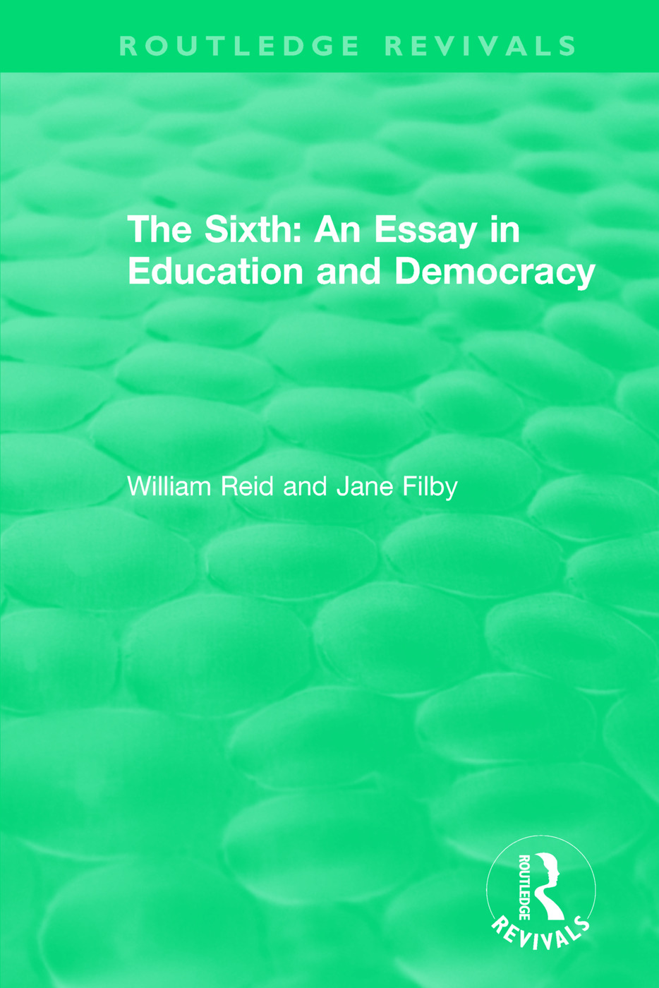 The Sixth: An Essay in Education and Democracy book cover