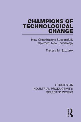 Champions of Technological Change: How Organizations Successfully Implement New Technology, 1st Edition (Hardback) book cover