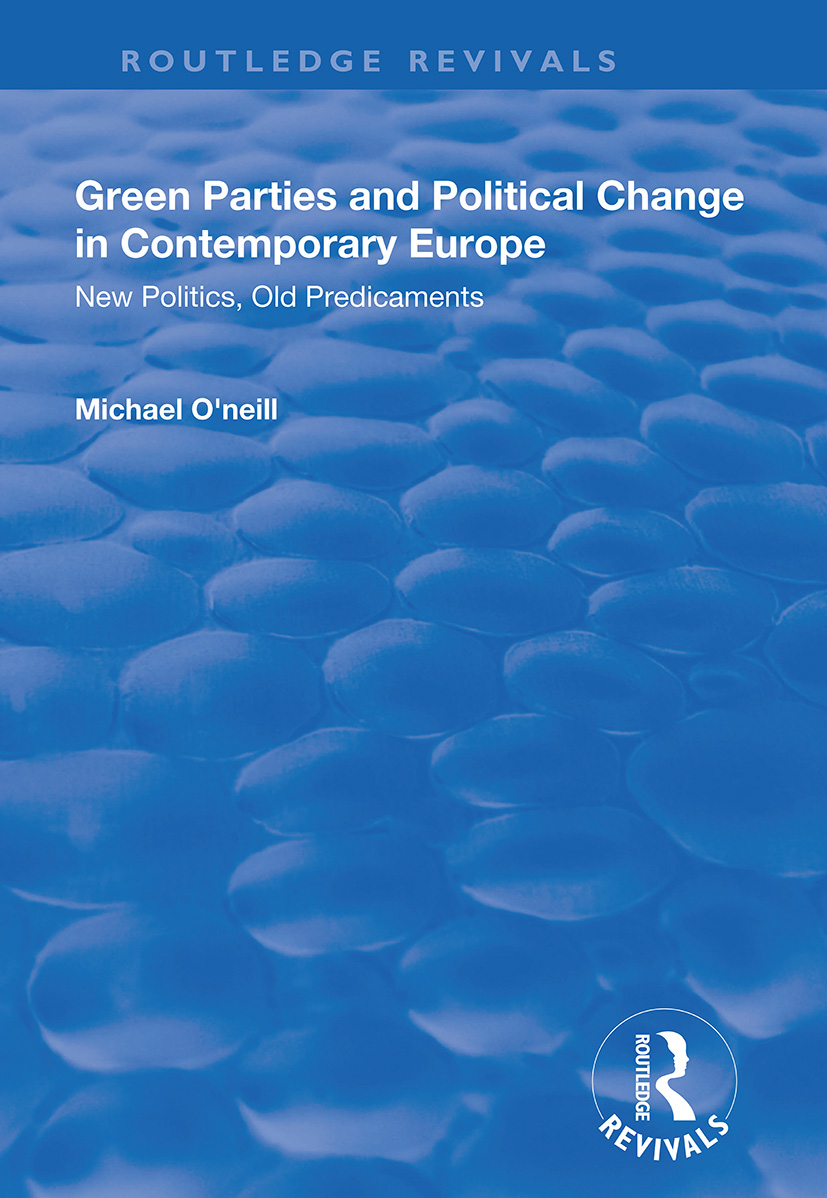 Green Parties and Political Change in Contemporary Europe: New Politics, Old Predicaments book cover