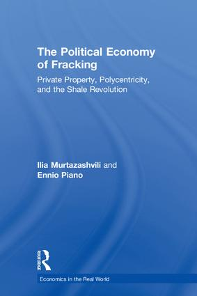 The Political Economy of Fracking: Private Property, Polycentricity, and the Shale Revolution, 1st Edition (Hardback) book cover